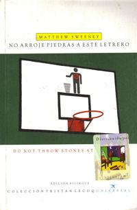 No arroje piedras a este letrero/ Do not throw stones at this sign
